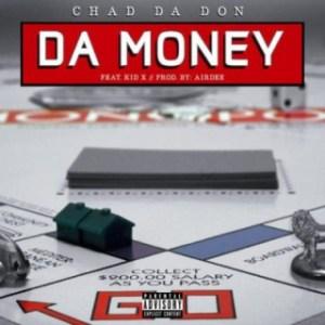 Chad Da Don - Da Money ft. Kid X